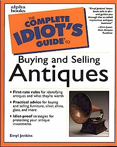The Complete Idiots Guide to Buying and Selling Antiques